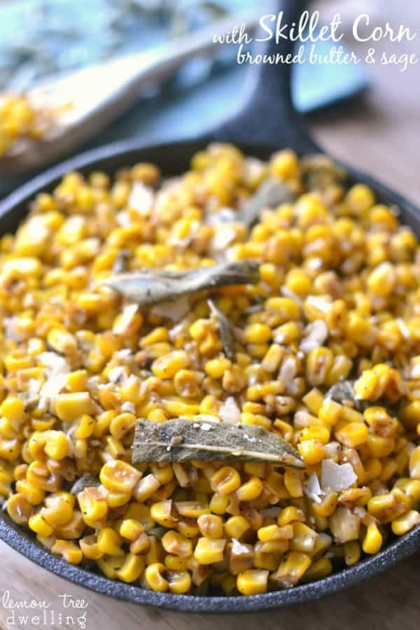 Skillet Corn with brown butter and sage will be a great edition to an dinner table. Sweet and spicy this side dish is sure to please