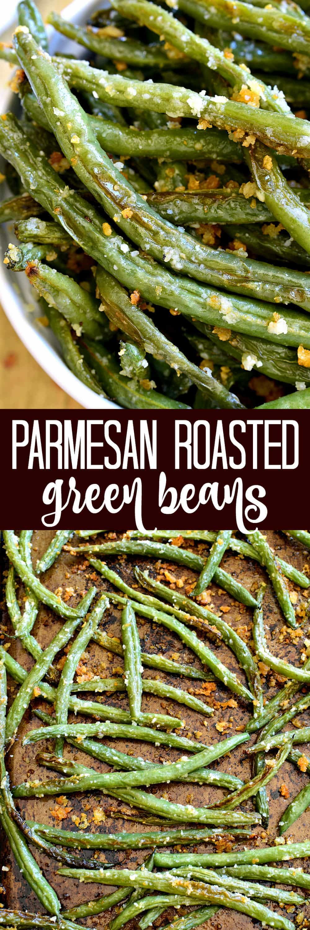 Collage image of Parmesan Roasted Green Beans
