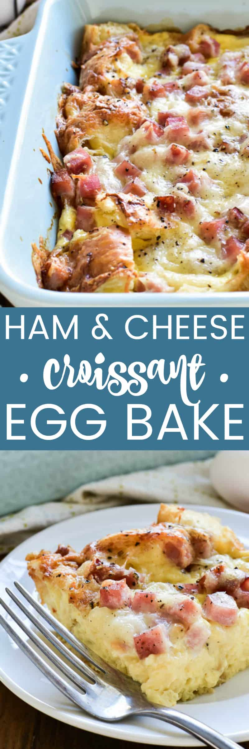 Collage image of Ham & Cheese Croissant Egg Bake